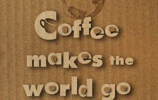 Coffee Makes the World Go Around